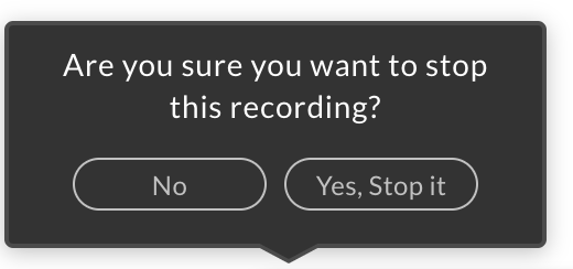 an image of are you sure you want to stop this recording popup dialog.